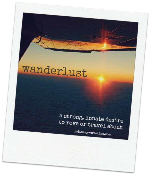 wanderlust defined quote ordinary creative