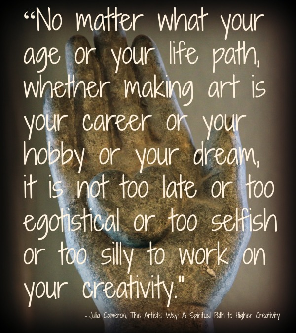 never to late to work on creativity quote by julia cameron